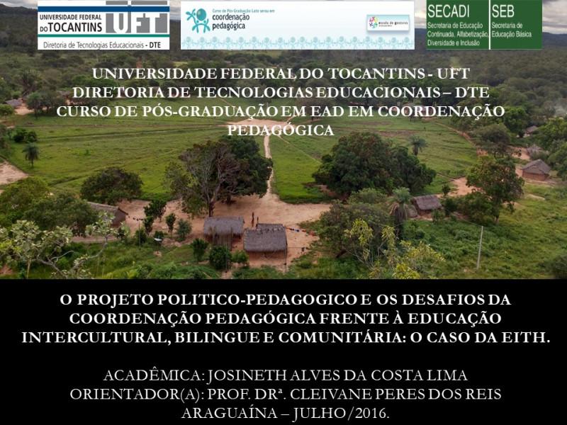 UNIVERSIDADE FEDERAL DO TOCANTINS - UFT DIRETORIA DE TECNOLOGIAS EDUCACIONAIS – DTE CURSO DE PÓS-GRADUAÇÃO EM EAD EM COORDENAÇÃO PEDAGÓGICA